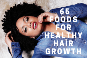 65 foods for healthy hair growth