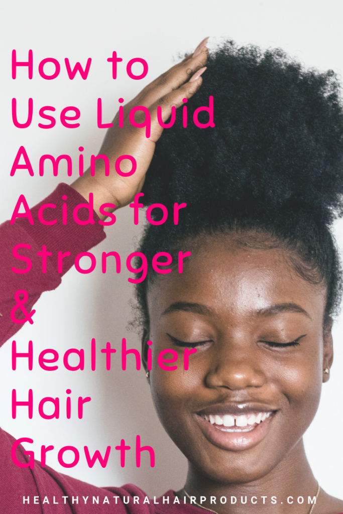 How to Use Liquid Amino Acids for Stronger & Healthier Hair Growth