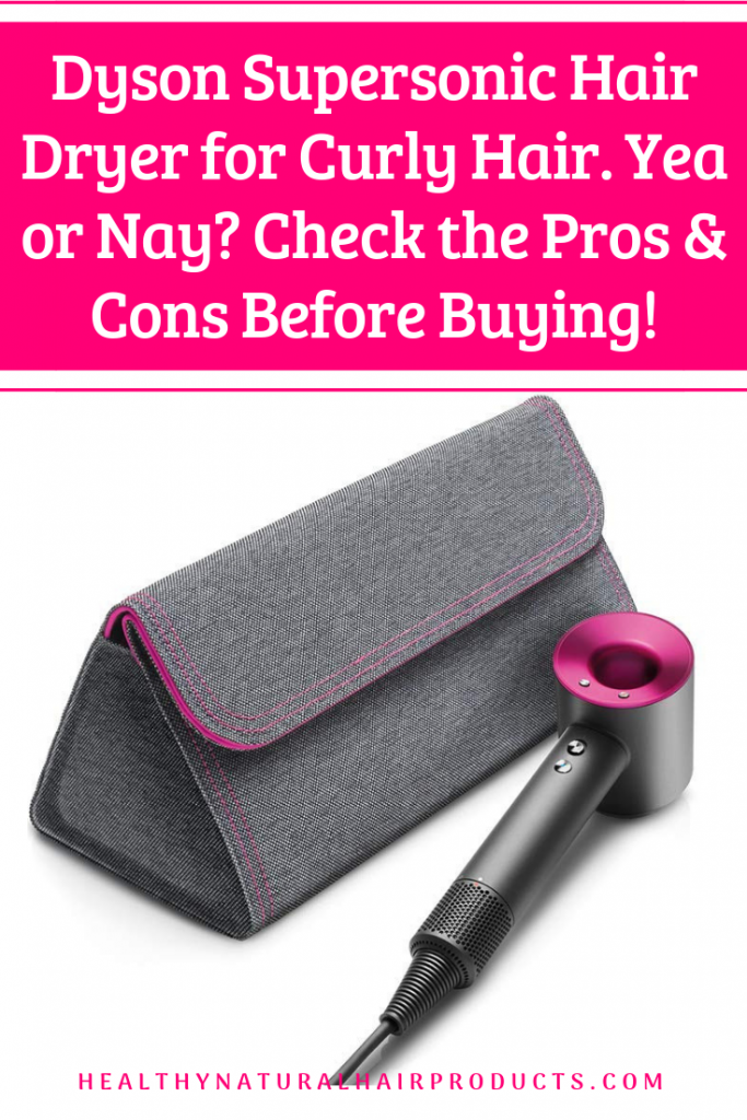 Dyson Supersonic Hair Dryer for Curly Hair. Yea or Nay? Check the Pros and Cons Before Buying