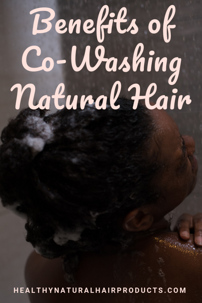 Benefits of Co-Washing Natural Hair