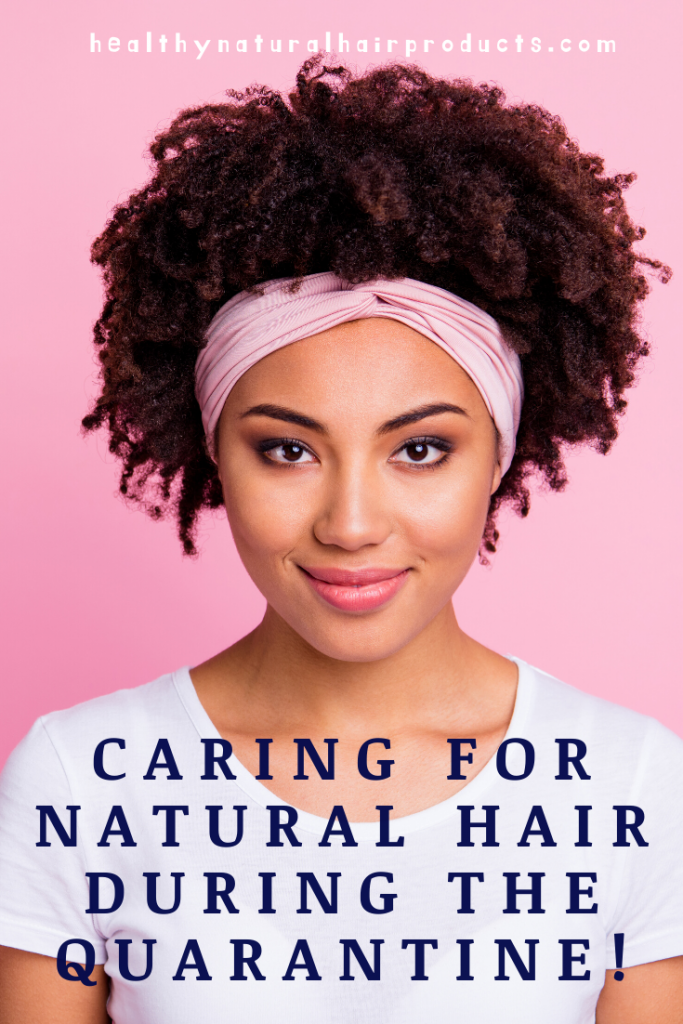 Healthy Hair Care During Quarantine