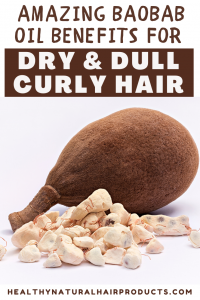 Amazing baobab oil benefits for dry, dull and brittle hair