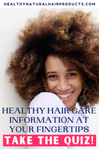 Healthy Hair Care Information at Your Fingertips, Take the Quiz