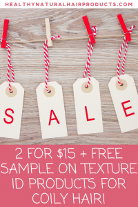Texture ID Sally beauty sale, 2 for $15 plus free sample