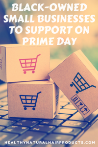 Support Black Owned Small Businesses on Amazon Prime Day