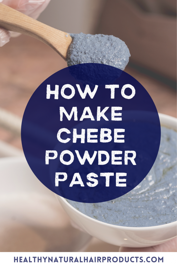 How to Make Chebe Powder Paste