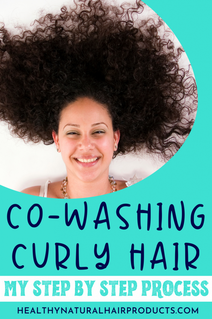 Co-Washing Curly Hair – Step By Step Process