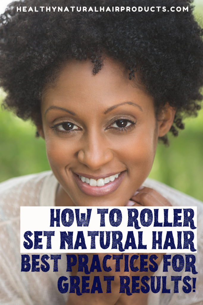 How to Roller Set Natural Hair, Best Practices for Excellent Results